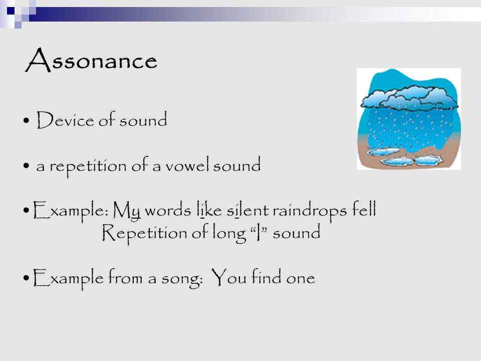 Assonance Device of sound a repetition of a vowel sound