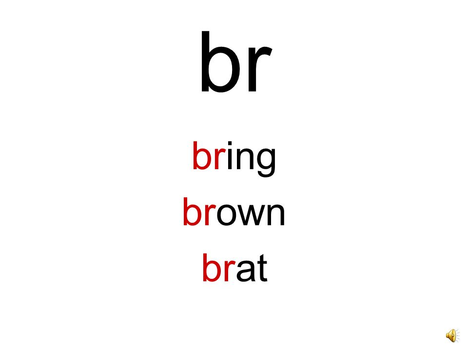 br bring brown brat
