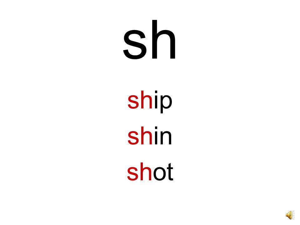 sh ship shin shot