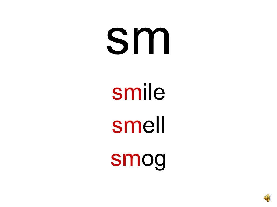 sm smile smell smog