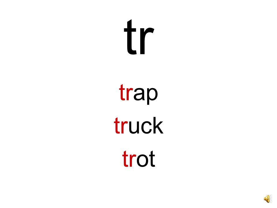 tr trap truck trot