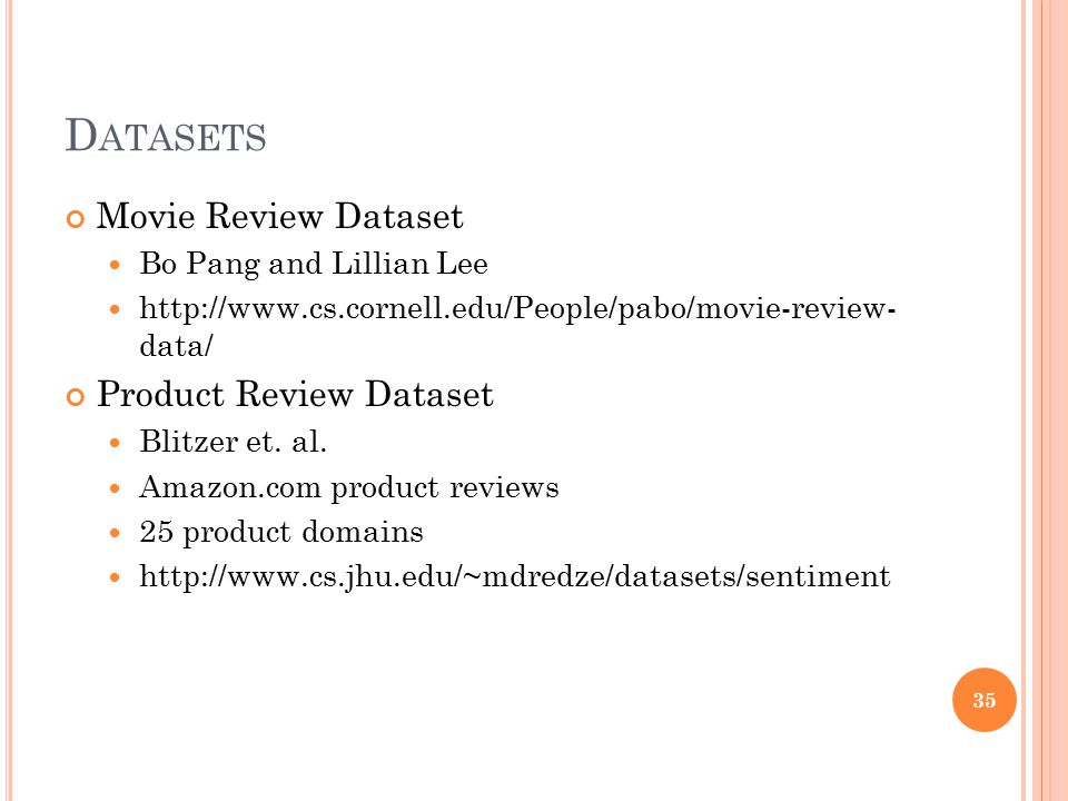 Datasets Movie Review Dataset Product Review Dataset