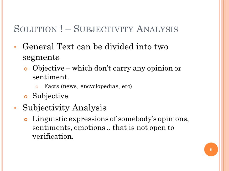 Solution ! – Subjectivity Analysis