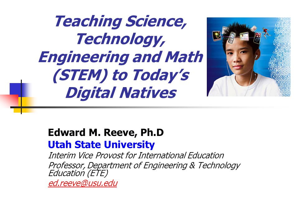 Teaching Science, Technology, Engineering and Math (STEM) to Today's Digital Natives