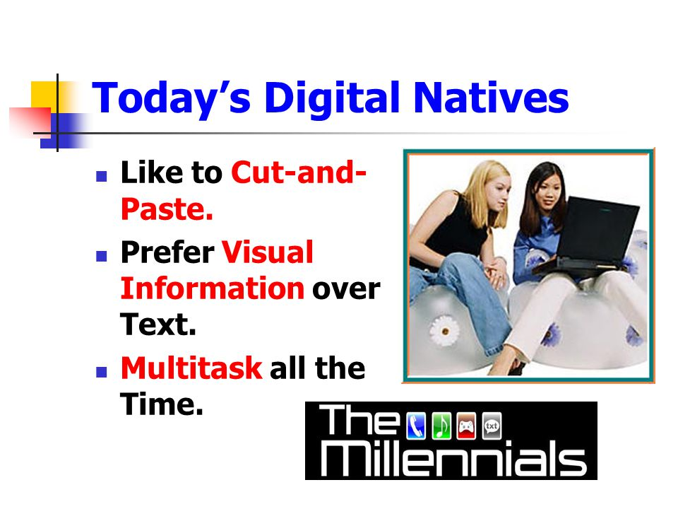 Today's Digital Natives