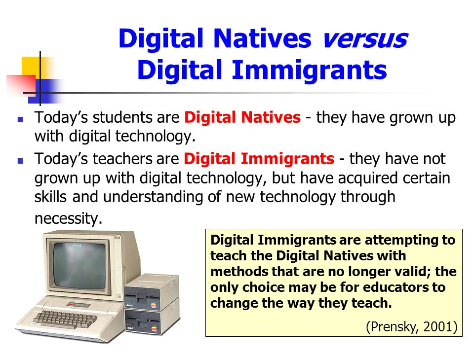 Digital Natives versus Digital Immigrants