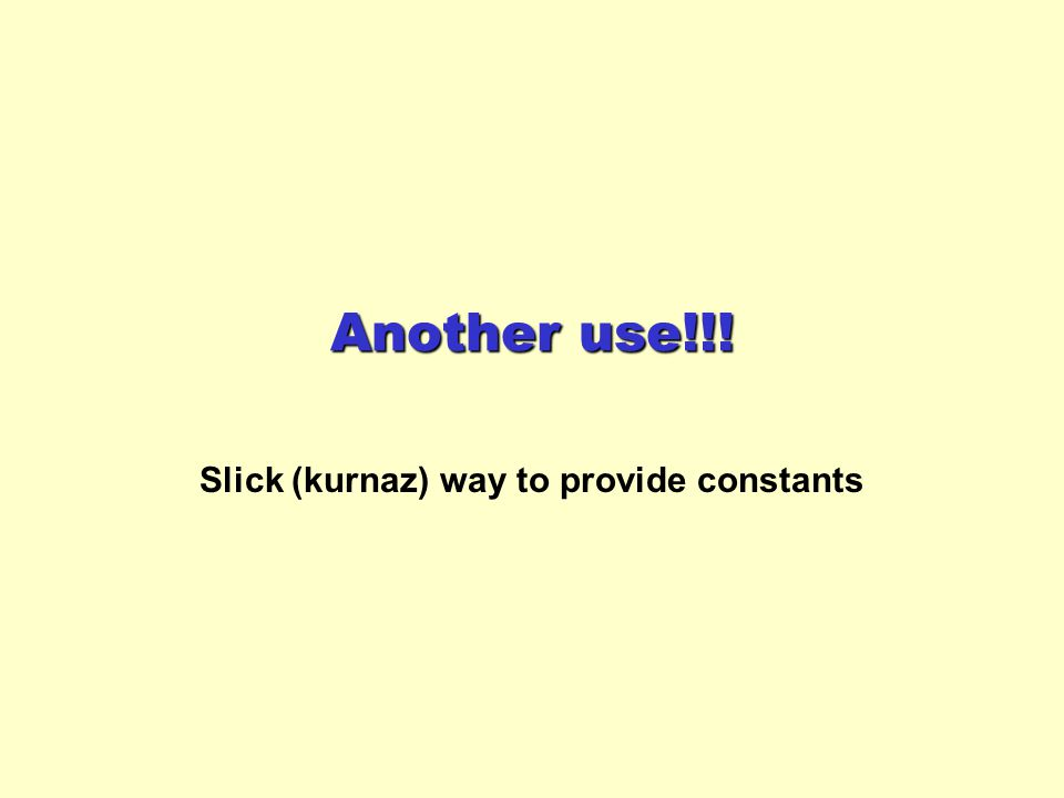 Slick (kurnaz) way to provide constants