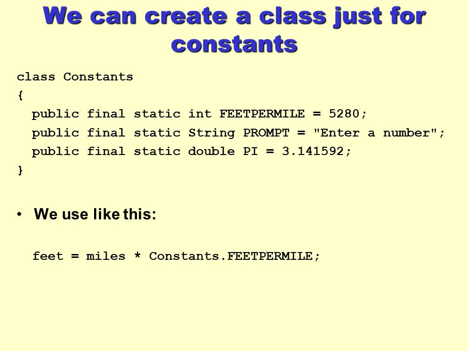 We can create a class just for constants