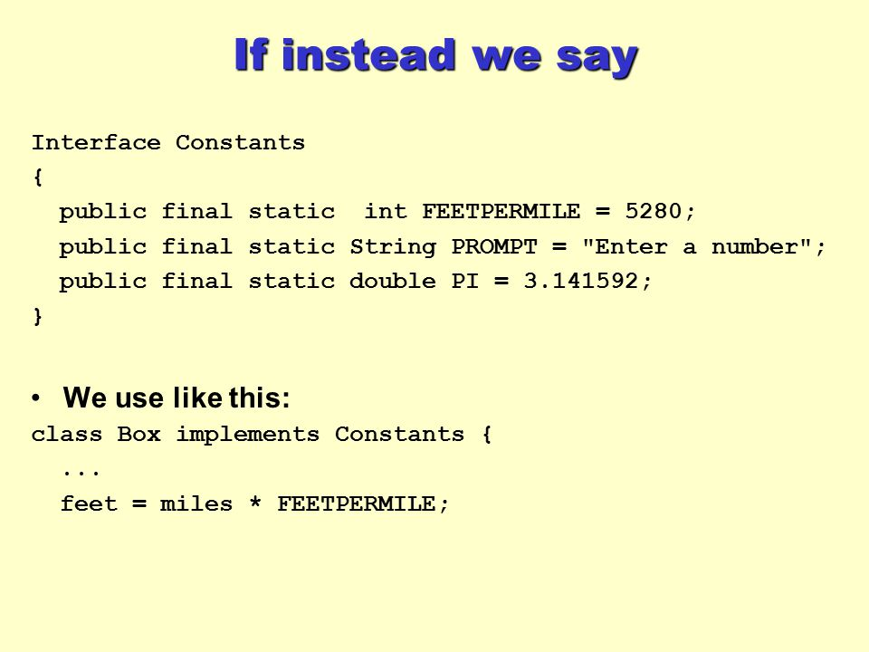 If instead we say We use like this: Interface Constants {