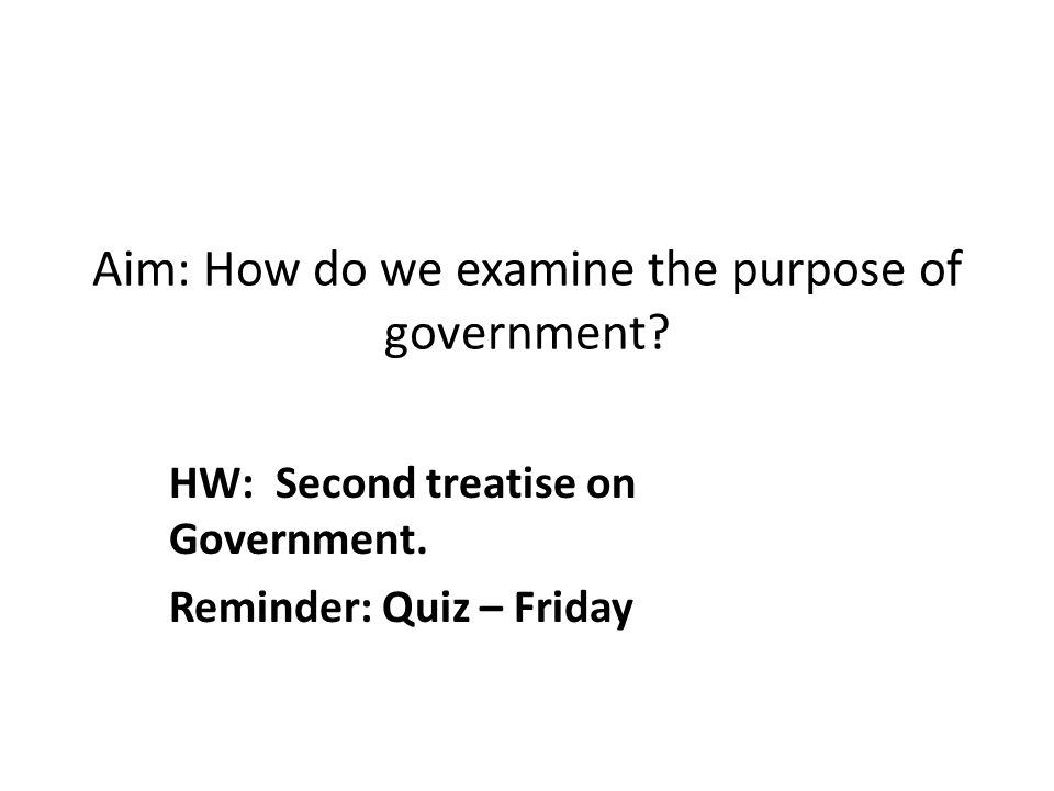 Aim: How do we examine the purpose of government