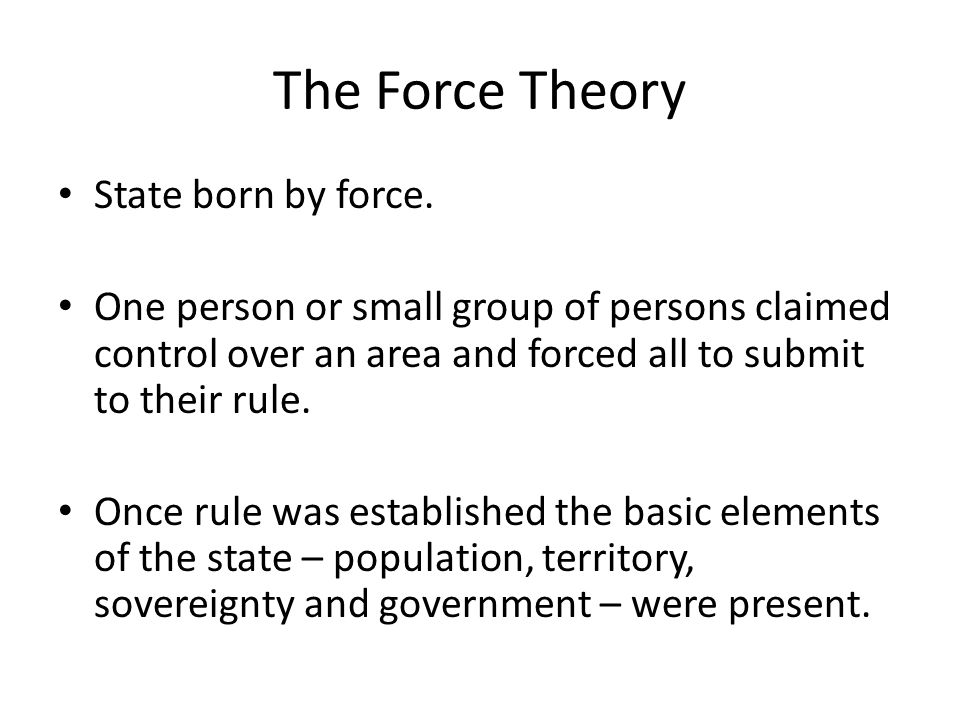 The Force Theory State born by force.
