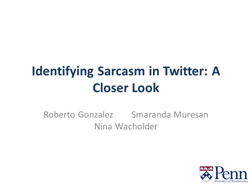 Identifying Sarcasm in Twitter: A Closer Look