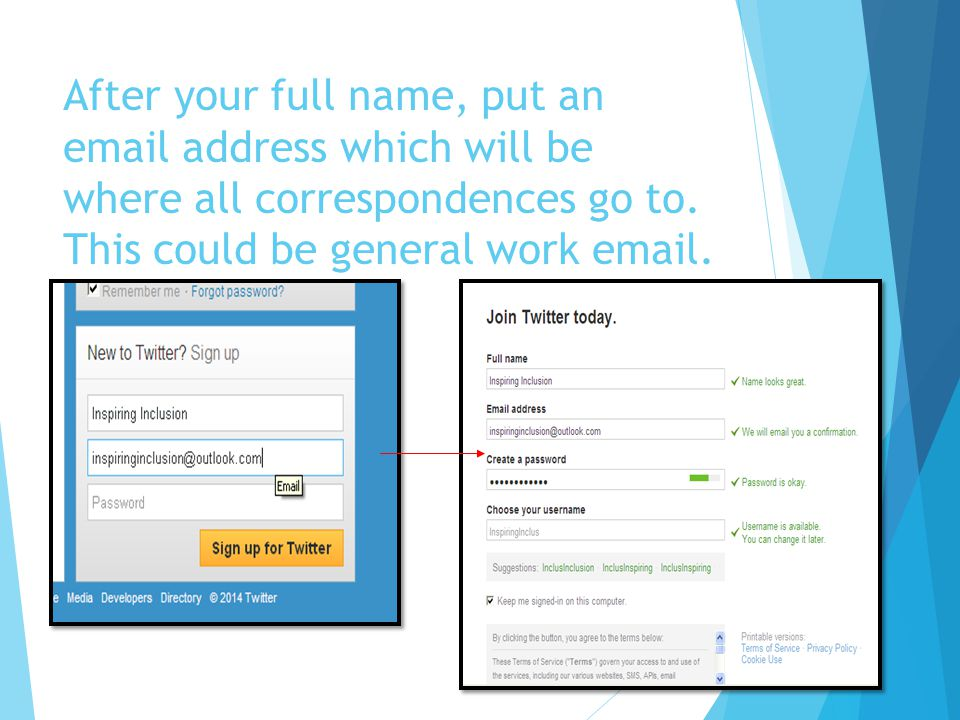 After your full name, put an email address which will be where all correspondences go to.