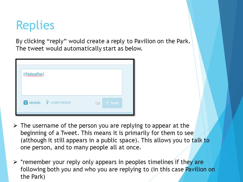 Replies By clicking reply would create a reply to Pavilion on the Park. The tweet would automatically start as below.