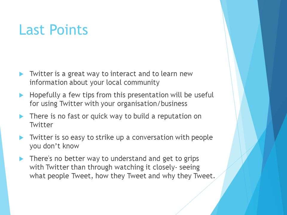 Last Points Twitter is a great way to interact and to learn new information about your local community.