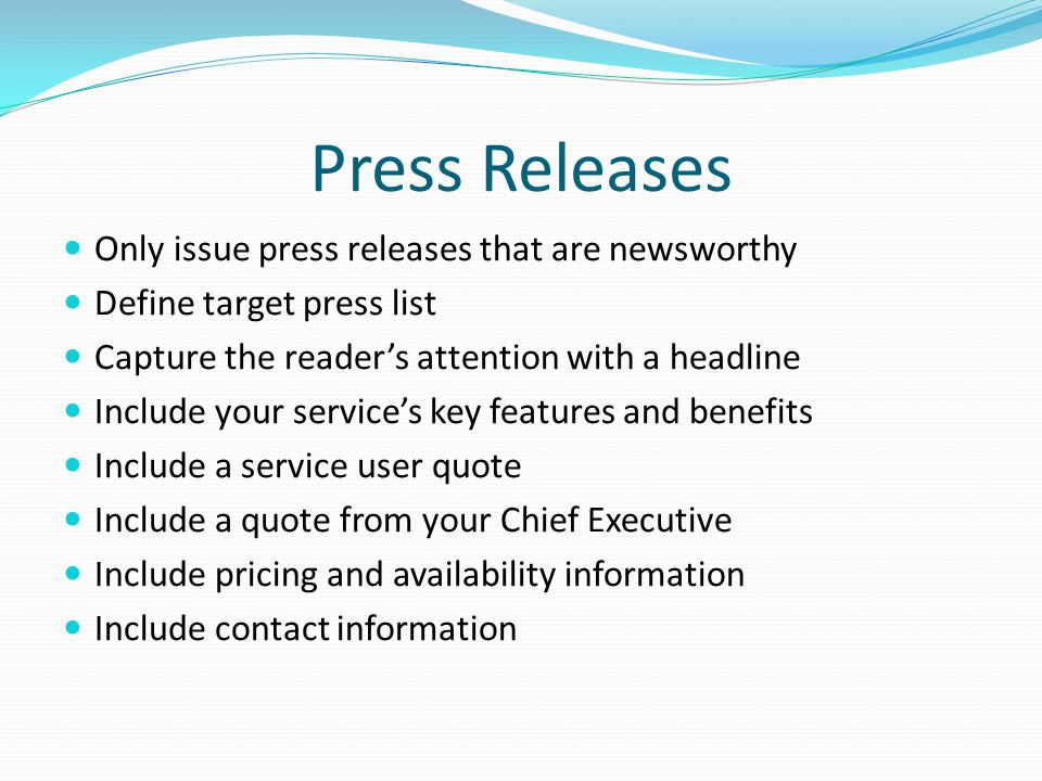 Press Releases Only issue press releases that are newsworthy