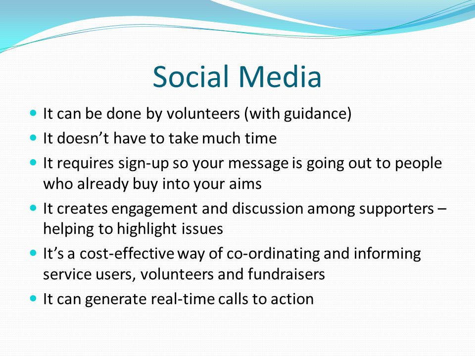Social Media It can be done by volunteers (with guidance)
