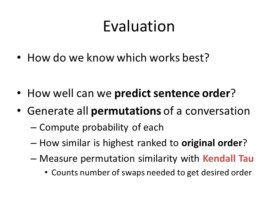 Evaluation How do we know which works best