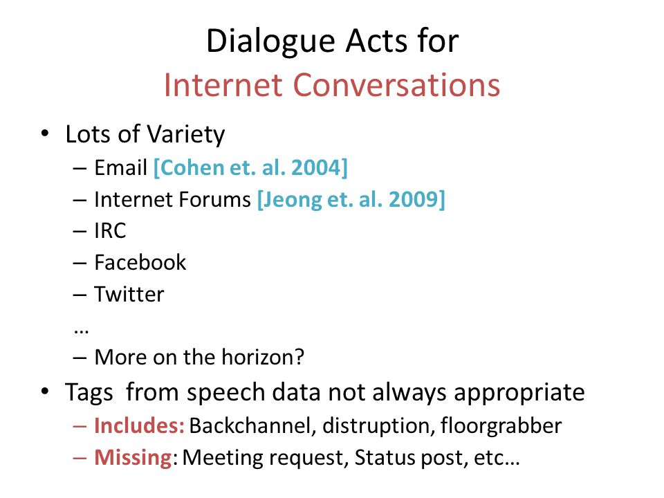 Dialogue Acts for Internet Conversations