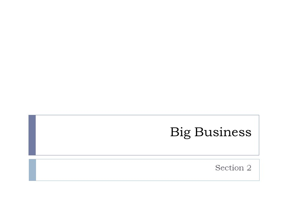 Big Business Section 2