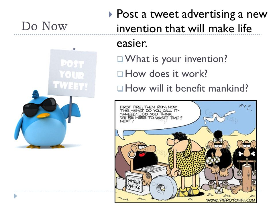Post a tweet advertising a new invention that will make life easier.