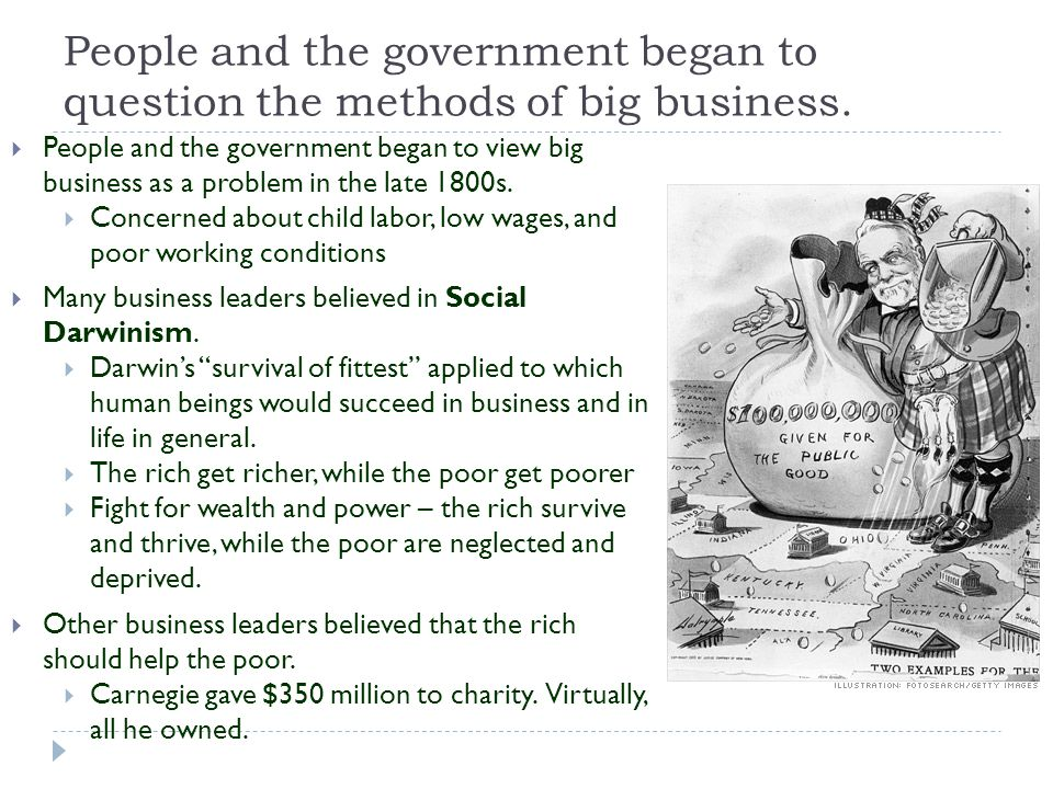 People and the government began to question the methods of big business.