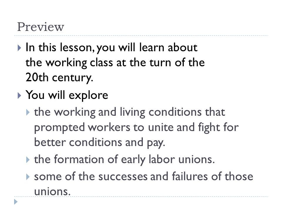 Preview In this lesson, you will learn about the working class at the turn of the 20th century.