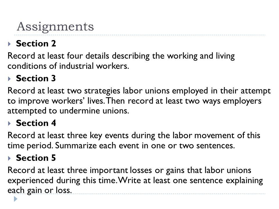 Assignments Section 2. Record at least four details describing the working and living conditions of industrial workers.