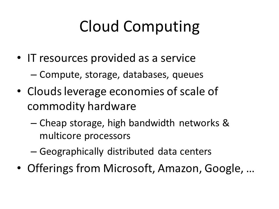 Cloud Computing IT resources provided as a service