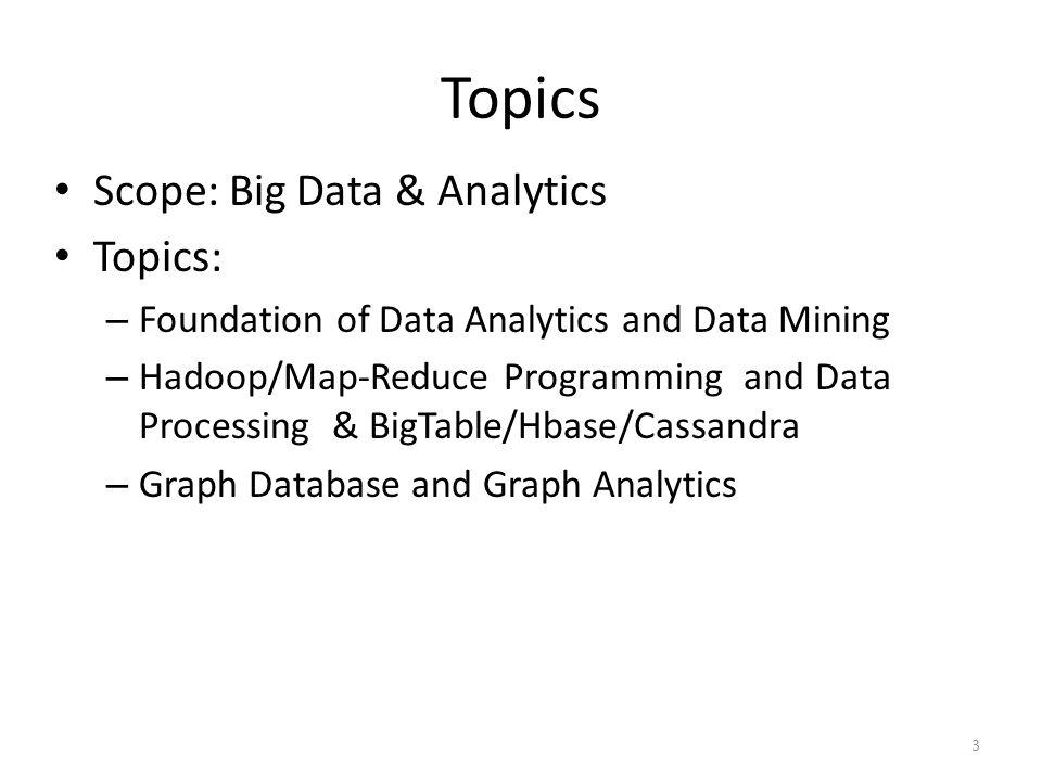 Topics Scope: Big Data & Analytics Topics: