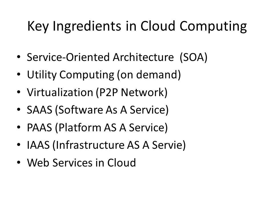 Key Ingredients in Cloud Computing