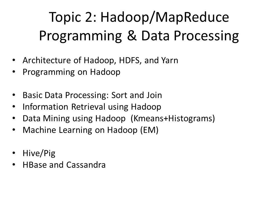 Topic 2: Hadoop/MapReduce Programming & Data Processing