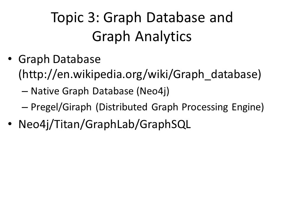 Topic 3: Graph Database and Graph Analytics
