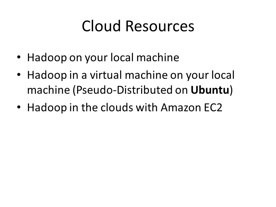 Cloud Resources Hadoop on your local machine