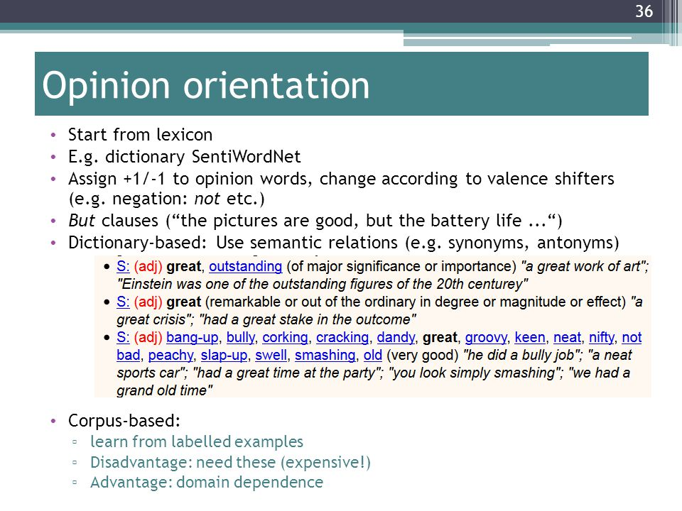 Opinion orientation Start from lexicon E.g. dictionary SentiWordNet