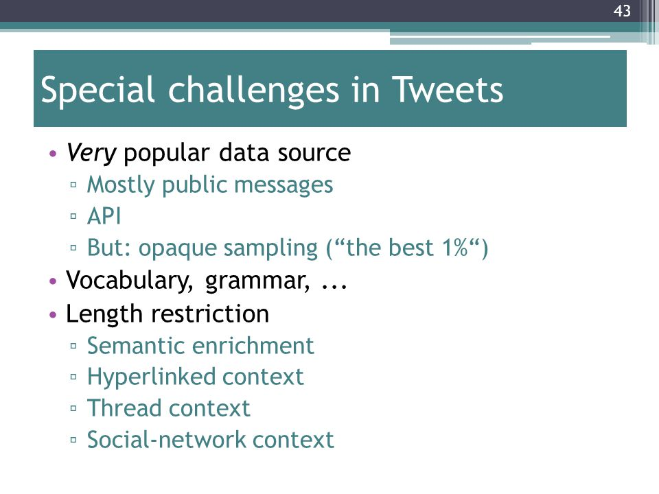 Special challenges in Tweets