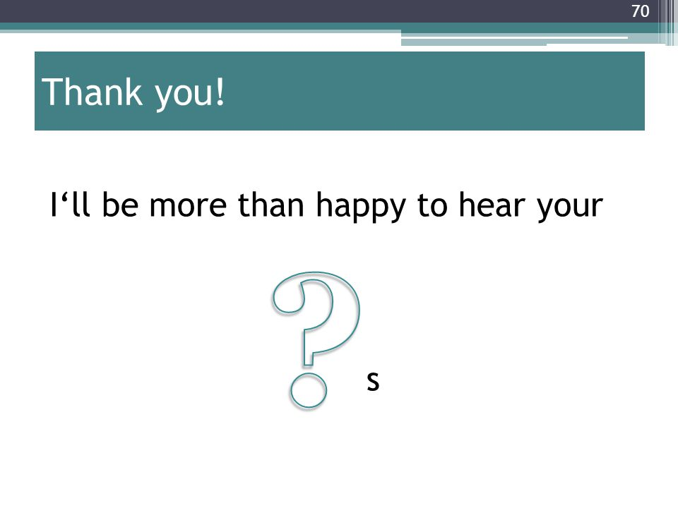 Thank you! I'll be more than happy to hear your s