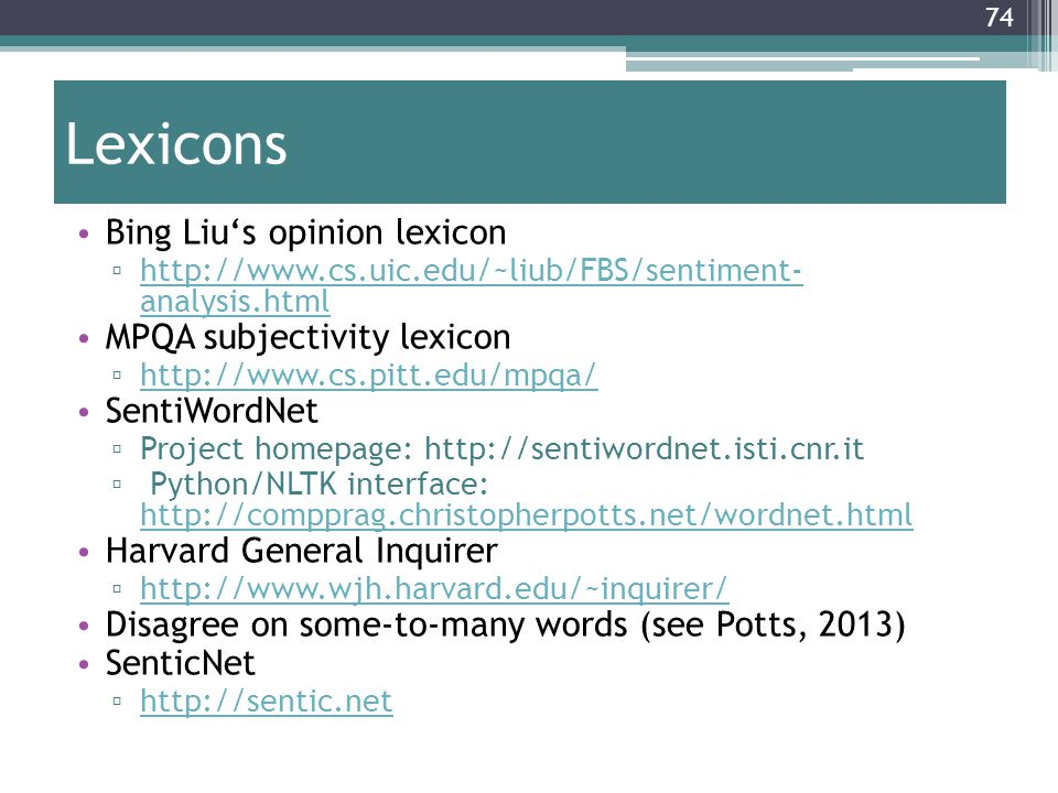 Lexicons Bing Liu's opinion lexicon MPQA subjectivity lexicon