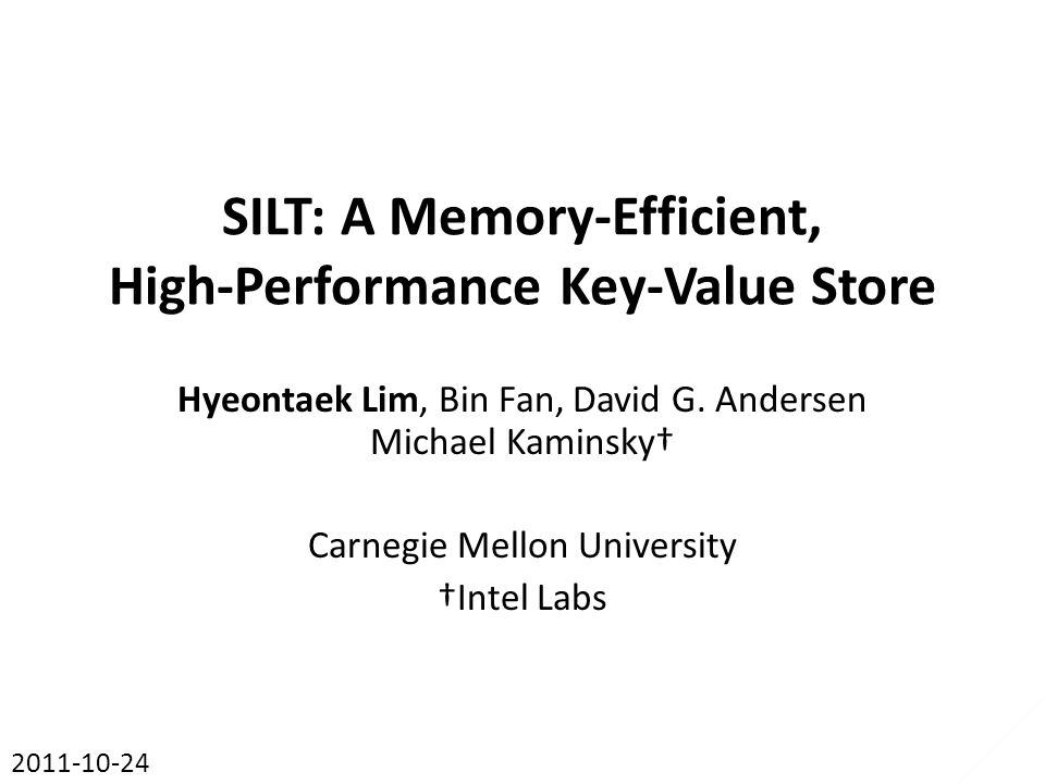 SILT: A Memory-Efficient, High-Performance Key-Value Store