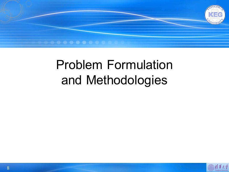 Problem Formulation and Methodologies