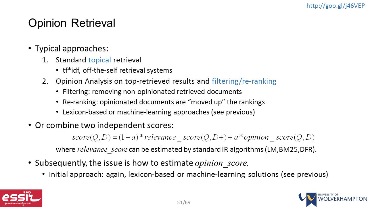 Opinion Retrieval Typical approaches: