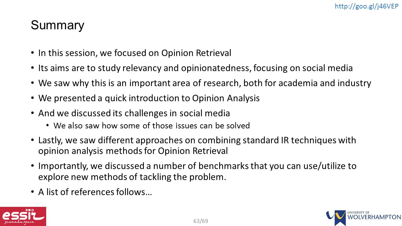 Summary In this session, we focused on Opinion Retrieval