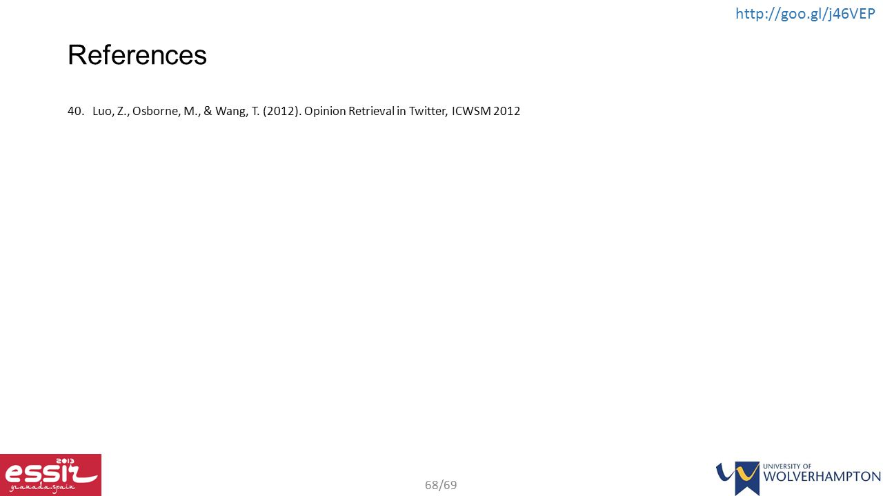 References Luo, Z., Osborne, M., & Wang, T. (2012). Opinion Retrieval in Twitter, ICWSM 2012