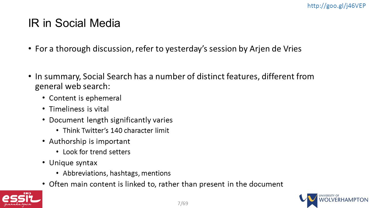 IR in Social Media For a thorough discussion, refer to yesterday's session by Arjen de Vries.