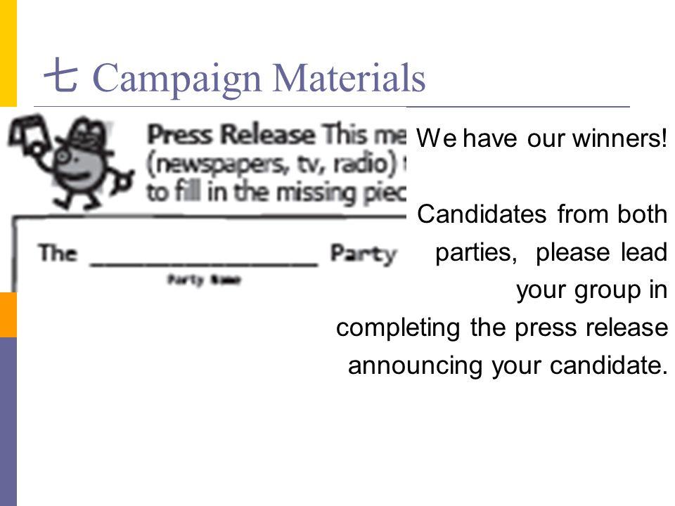 七 Campaign Materials