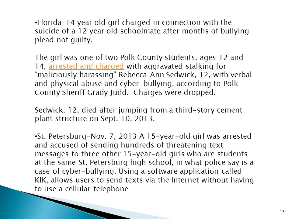 Florida-14 year old girl charged in connection with the suicide of a 12 year old schoolmate after months of bullying plead not guilty.