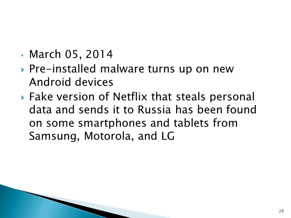 March 05, 2014 Pre-installed malware turns up on new Android devices.
