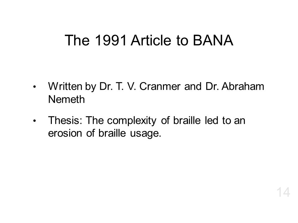 The 1991 Article to BANA Written by Dr. T. V. Cranmer and Dr. Abraham Nemeth.