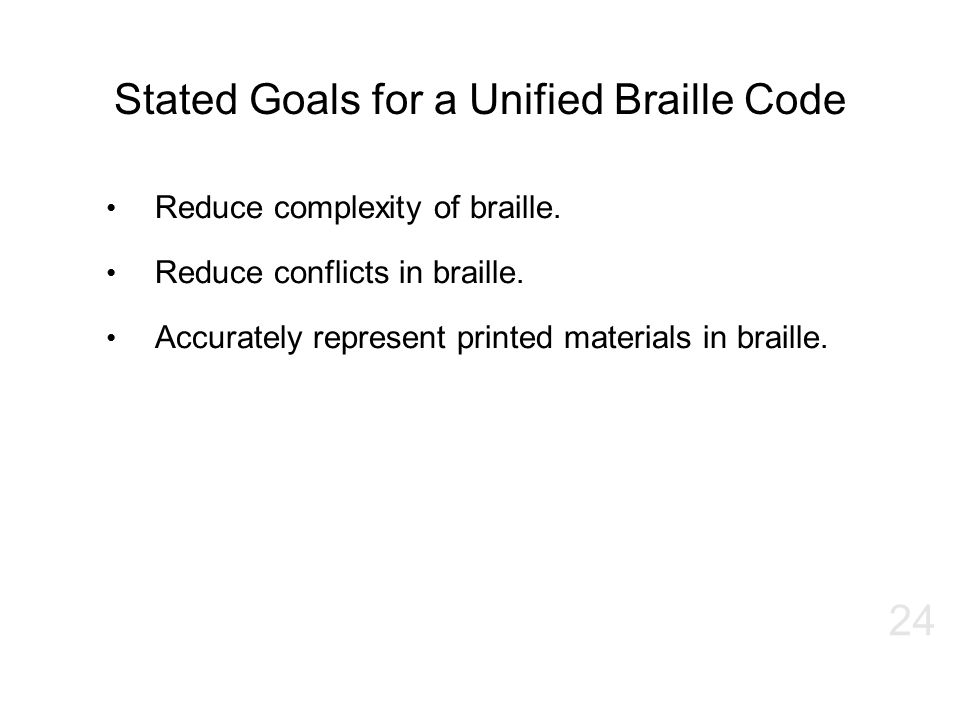 Stated Goals for a Unified Braille Code