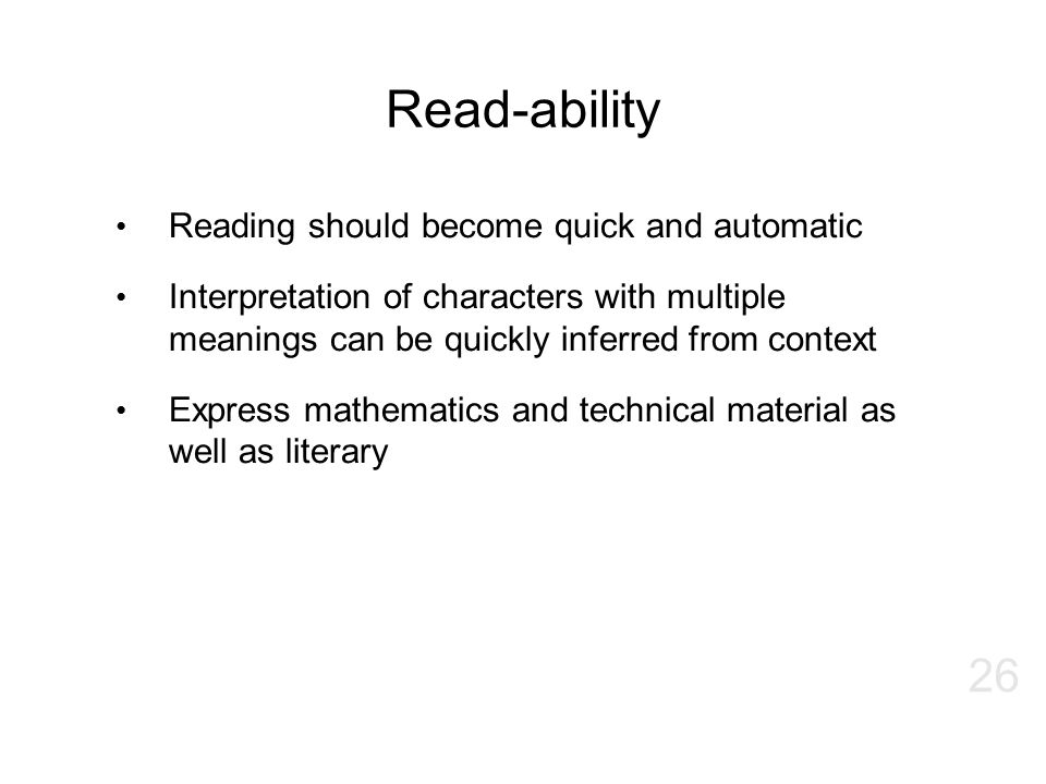 Read-ability Reading should become quick and automatic